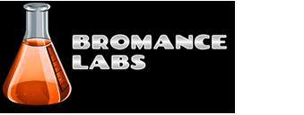 Bromance Labs